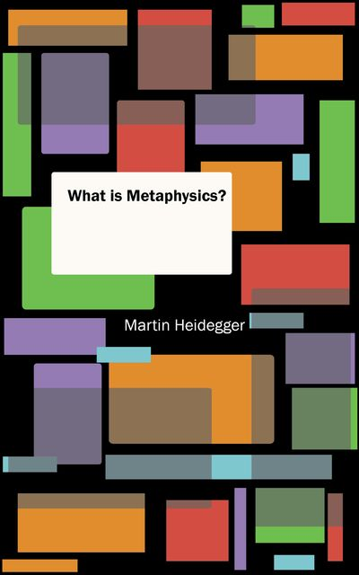 What is Metaphysics, Martin Heidegger