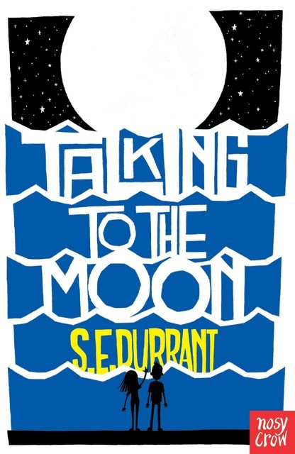 Talking to the Moon, S.E. Durrant