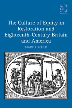 The Culture of Equity in Restoration and Eighteenth-Century Britain and America, Mark Fortier