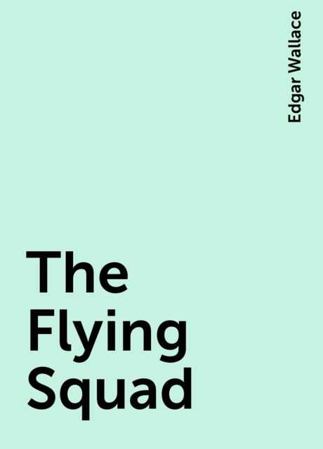 The Flying Squad, Edgar Wallace
