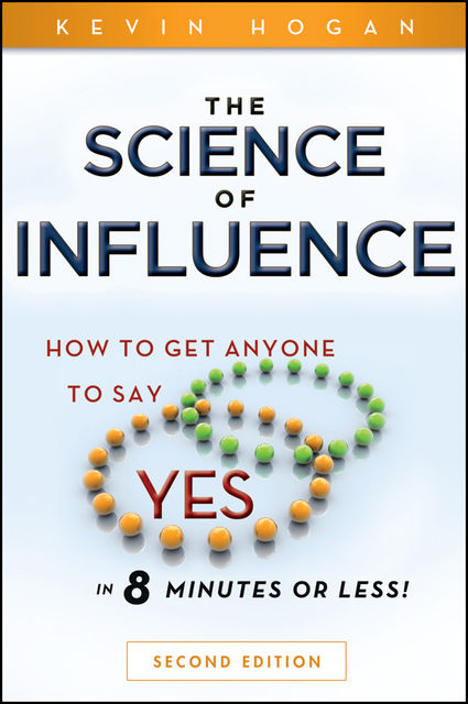 The Science of Influence, KEVIN HOGAN