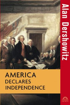 America Declares Independence, Alan Dershowitz