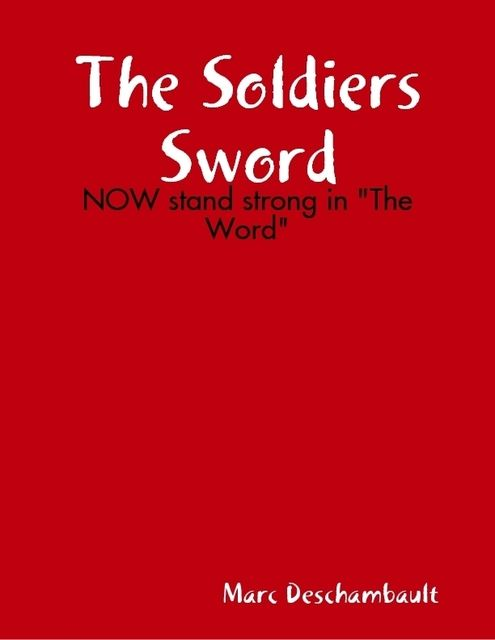 The Soldiers Sword, Marc Deschambault
