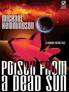 Poison from a Dead Sun, Michael Hemmingson