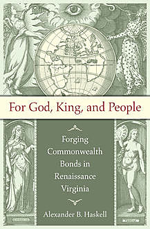 For God, King, and People, Alexander B. Haskell
