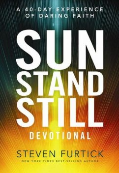 Sun Stand Still Devotional: A Forty-Day Experience to Activate Your Faith, Steven Furtick