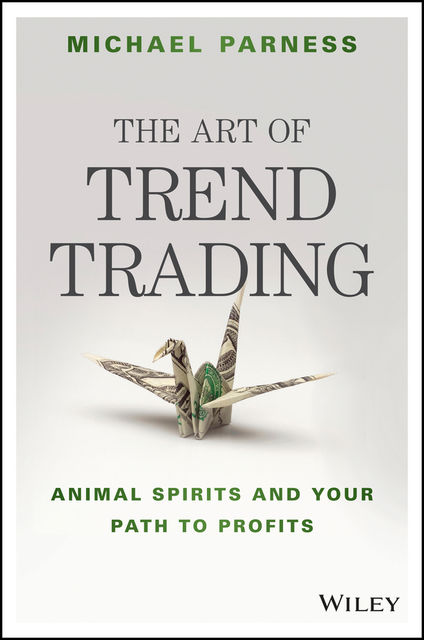 The Art of Trend Trading, Michael Parness