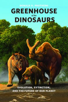 Greenhouse of the Dinosaurs, Donald R.Prothero