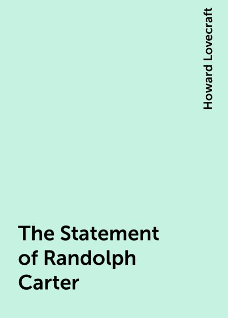 The Statement of Randolph Carter, Howard Lovecraft