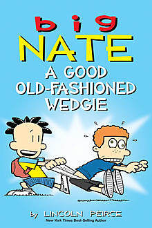 Big Nate: What's a Little Noogie Between Friends, Lincoln Peirce