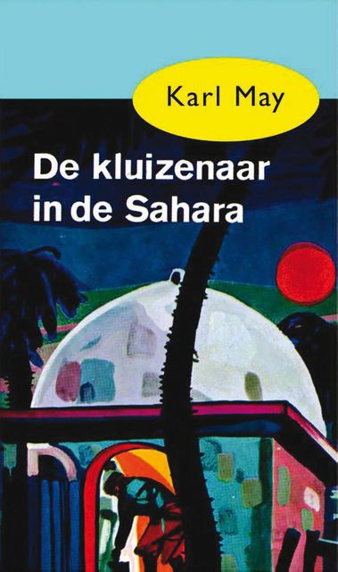 De kluizenaar in de Sahara, Karl May