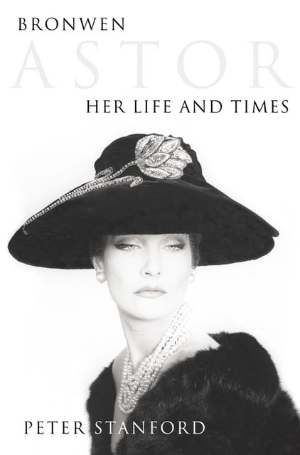 Bronwen Astor: Her Life and Times (Text Only), Peter Stanford