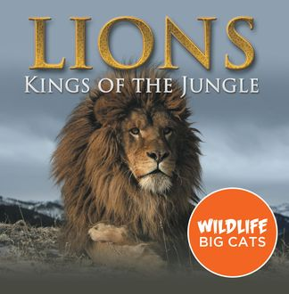 Lions: Kings of the Jungle (Wildlife Big Cats), Baby Professor