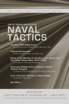 The U.S. Naval Institute on Naval Tactics, USN, Edited by Capt Wayne P. Hughes Jr.