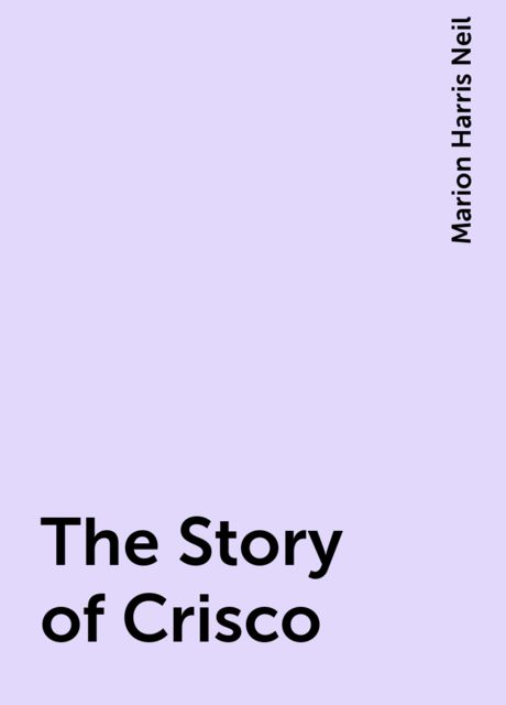 The Story of Crisco, Marion Harris Neil