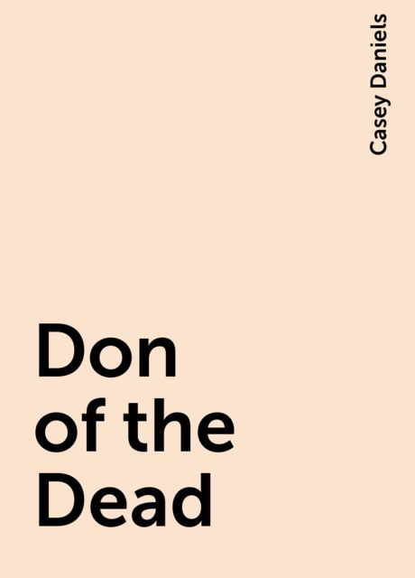 Don of the Dead, Casey Daniels