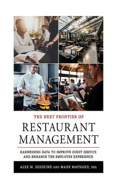 The Next Frontier of Restaurant Management, Mark Maynard, ALEX M. SUSSKIND