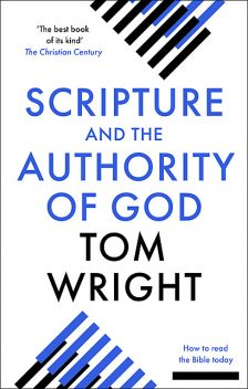 Scripture and the Authority of God, Tom Wright