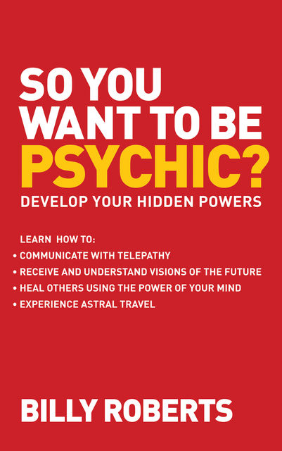 So You Want to be Psychic?, Billy Roberts