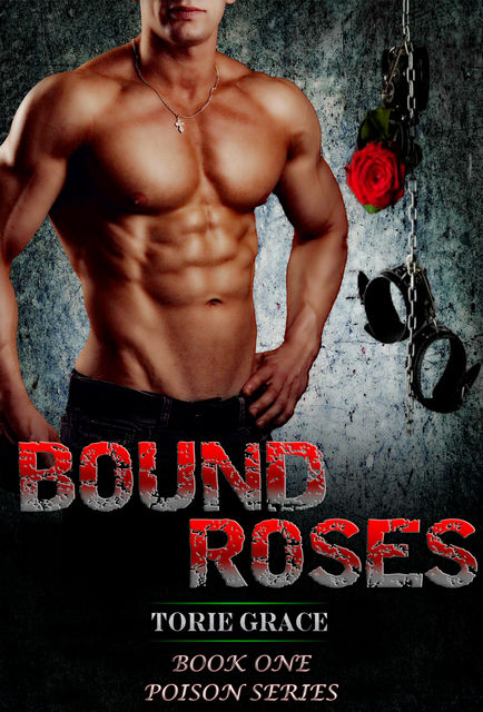 Bound Roses, Torie Grace