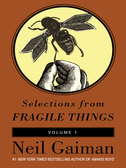 Selections from Fragile Things, Volume One, Neil Gaiman