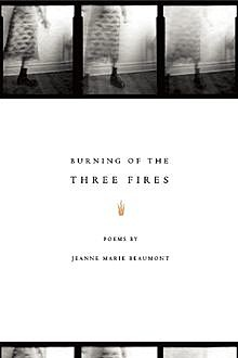 Burning of the Three Fires, Jeanne Marie Beaumont