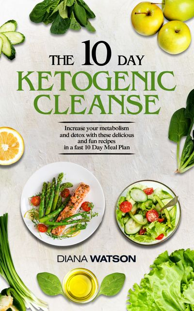The 10 Day Ketogenic Cleanse, Diana Watson