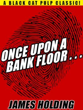 Once Upon a Bank Floor, James Holding