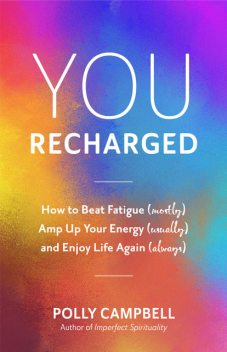 You, Recharged, Polly Campbell