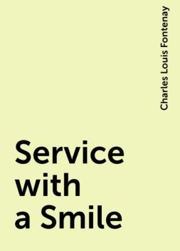 Service with a Smile, Charles Louis Fontenay