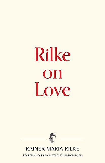 Rilke on Love, Rainer Maria Rilke