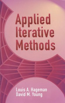 Applied Iterative Methods, David M.Young, Louis A.Hageman