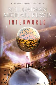 InterWorld, Neil Gaiman, Michael Reaves