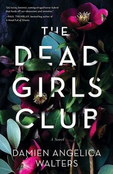 The Dead Girls Club, Damien Angelica Walters