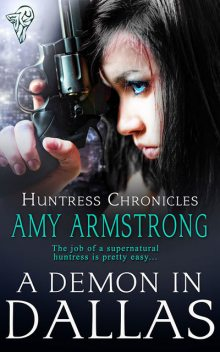 A Demon in Dallas, Amy Armstrong