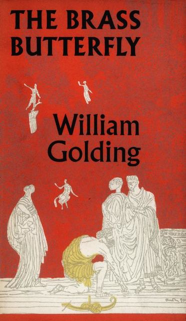 The Brass Butterfly, William Golding