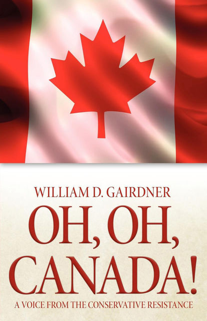 Oh, Oh, Canada!, William D.Gairdner