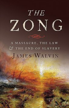The Zong, James Walvin