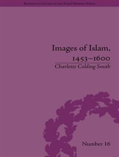 Images of Islam, 1453–1600, Charlotte Smith