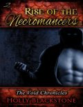Rise of the Necromancers: The Void Chronicles 2, Holly Blackstone