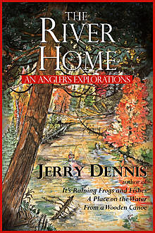 The River Home, Jerry Dennis