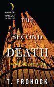 The Second Death, T. Frohock