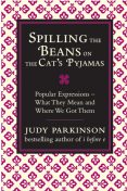 Spilling the Beans on the Cat's Pyjamas, Judy Parkinson