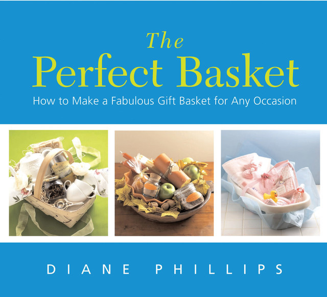 The Perfect Basket, Diane Phillips