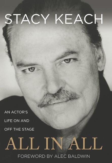 All in All, Stacy Keach