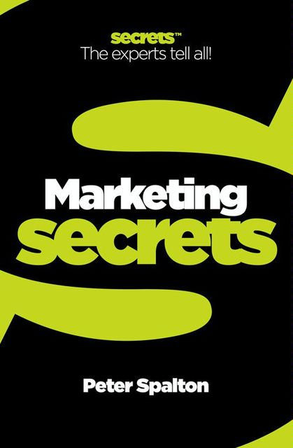 Marketing (Collins Business Secrets), Peter Spalton
