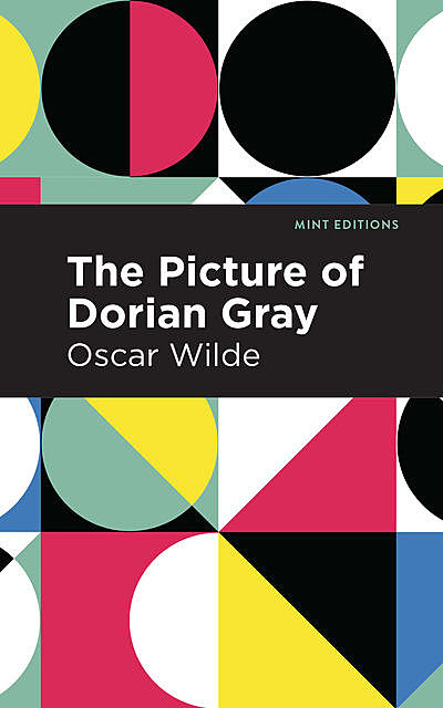 The Picture of Dorian Gray Adapted by Neil Bartlett, Oscar Wilde, Neil Bartlett