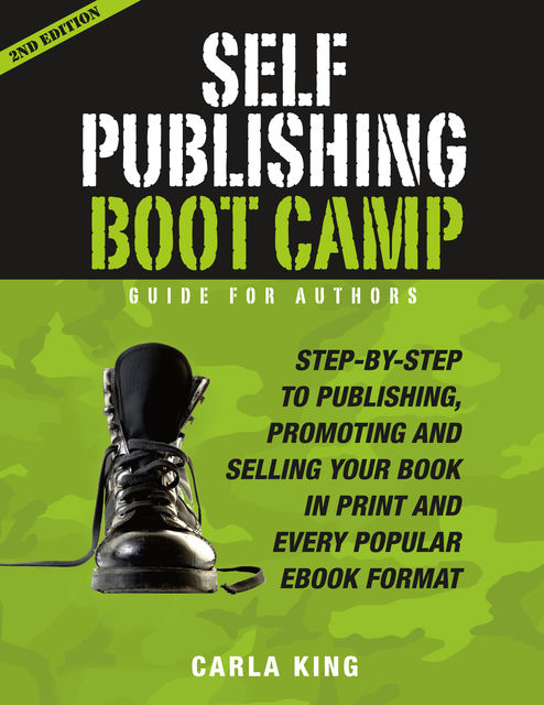 Self-Publishing Boot Camp Guide for Authors, Carla King