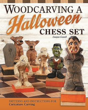 Woodcarving a Halloween Chess Set, Dwayne Gosnell