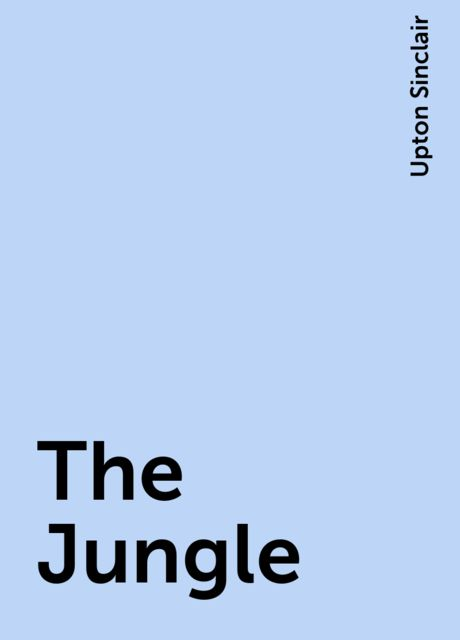 The Jungle, Upton Sinclair